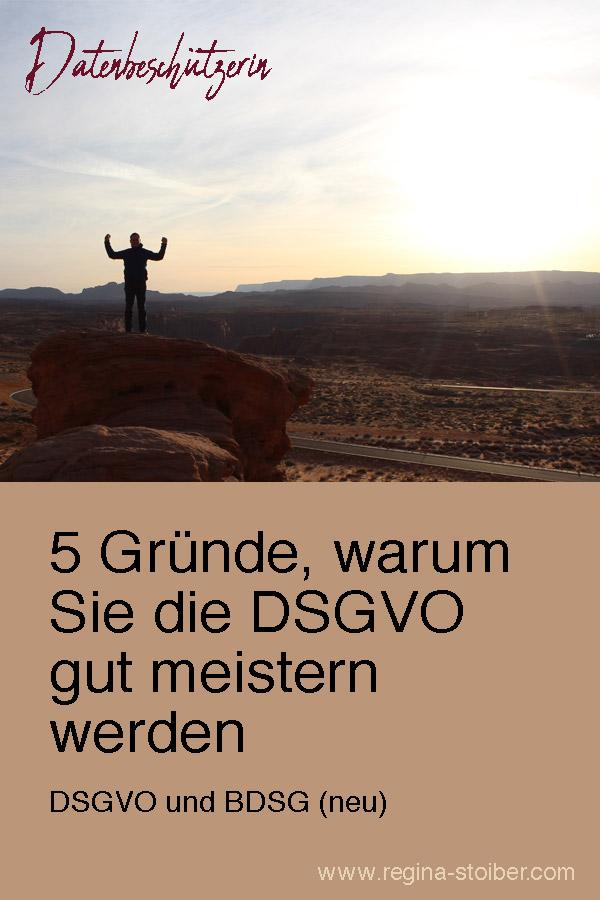 5 Gründe, warum Sie die DSGVO gut meistern werden