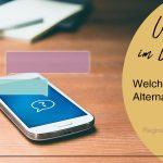 WhatsApp im Unternehmen - Welche Messenger Alternativen sind in der Firma möglich?