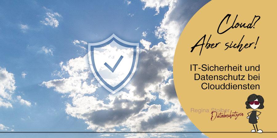 Datenschutz und IT-Sicherheit bei Cloud Computing